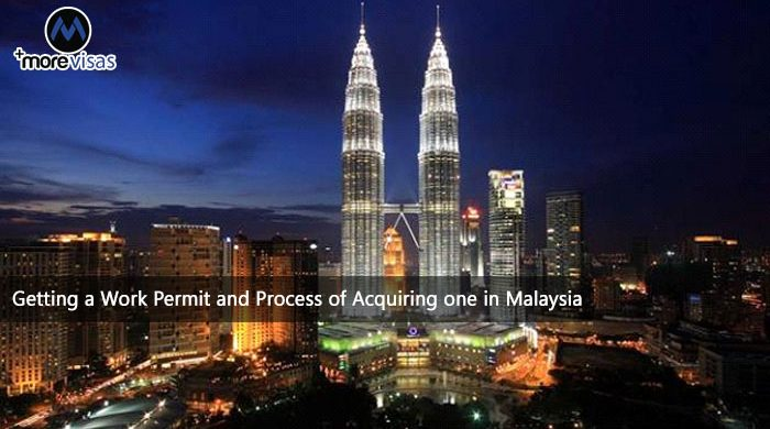 Getting a Work Permit and Process of Acquiring one in Malaysia